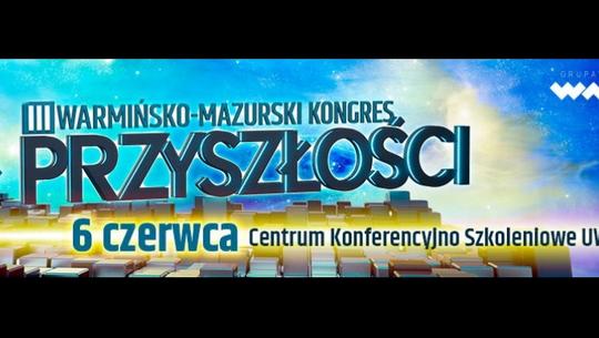 III Warmińsko Mazurski Kongres Przyszłości