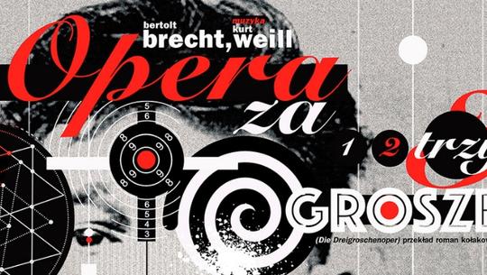 """""""Opera za trzy grosze"""" Bertolta Brechta i Kurta Weilla"""
