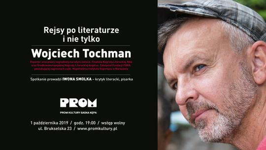 Rejsy po literaturze i nie tylko: Wojciech Tochman w PROMie Kultury