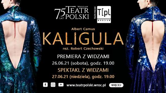 Spektakl Kaligula - premiera z widzami w Teatrze Polskim we Wrocławiu