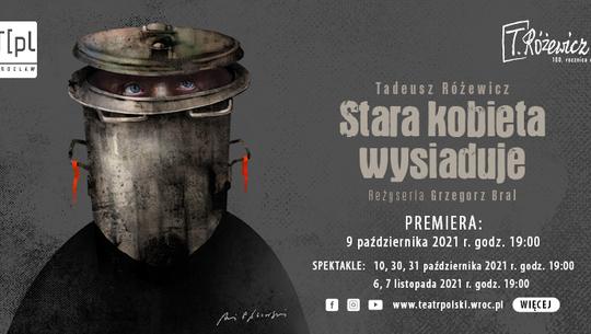 Stara kobieta wysiaduje w Teatrze Polskim we Wrocławiu