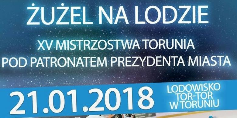 XV Mistrzostwa Torunia w żużlu na lodzie w Toruniu już 21 stycznia 2018