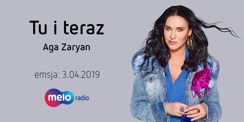 Tu i teraz: Aga Zaryan (3.04.2019)