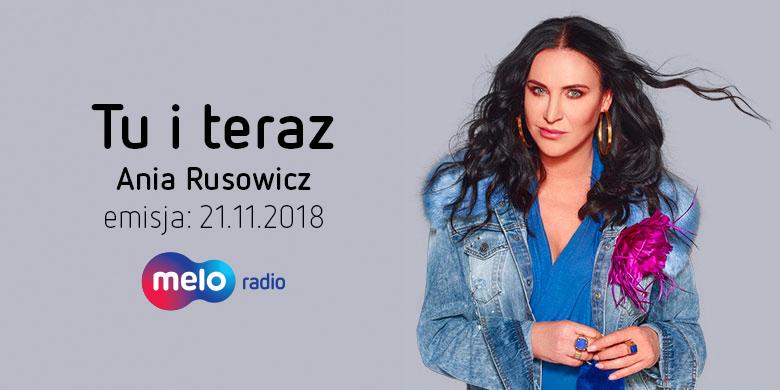 Tu i teraz: Ania Rusowicz (21.11.2018)