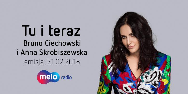 Tu i teraz: Bruno Ciechowski i Anna Skrobiszewska (21.02.2018)
