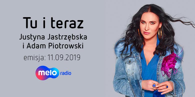 Tu i teraz: Justyna Jastrzębska i Adam Piotrowski (11.09.2019)