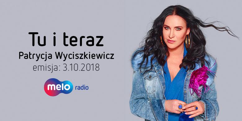 Tu i teraz: Patrycja Wyciszkiewicz (3.10.2018)