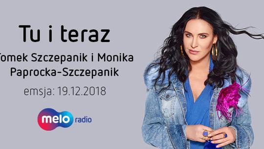 Tu i teraz: Tomek Szczepanik i Monika Paprocka-Szczepanik (19.12.2018)